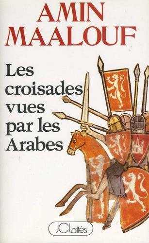 Les croisades vues par les arabes - Format ePub - 9782709634656 - 6,49 €