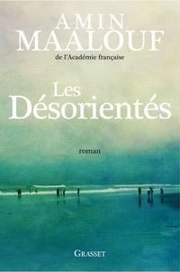 Amin Maalouf - Les désorientés - roman.