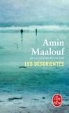 Amin Maalouf - Les Désorientés.
