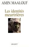 Amin Maalouf - Les identités meurtrières.