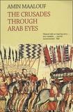 Amin Maalouf - The Crusades Through Arab Eyes.