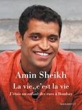 Amin Sheikh - La vie, c'est la vie - J'étais un enfant des rues à Bombay.