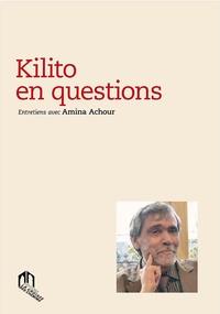 Amina Achour - Kilito en questions.