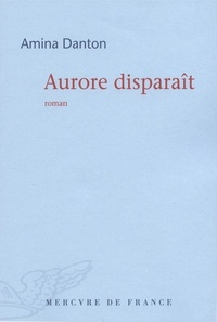 Amina Danton - Aurore disparaît.