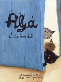 Amina Hachimi Alaoui et Maya Fidawi - Alya et les trois chats.