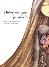 Amina Hachimi Alaoui et Gulnar Hajo - Qu'est-ce que je vois ?.