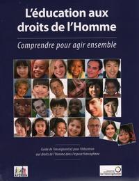 Amina Lemrini et Marc de Montalembert - L'éducation aux droits de l'homme - Comprendre pour agir. 1 Cédérom