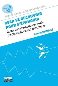 Oser se découvrir pour sépanouir - Guide des méthodes et outils de développement personnel.pdf