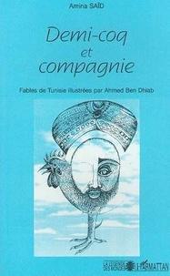 Amina Saïd - Demi-coq et compagnie - Fables de Tunisie.