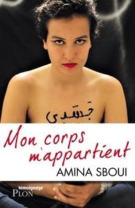 Amina Sboui - Mon corps m'appartient.