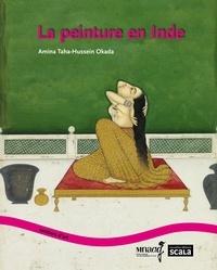 Amina Taha-Hussein Okada - La peinture en Inde.