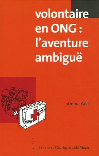 Amina Yala - Volontaire en ONG : l'aventure ambiguë.