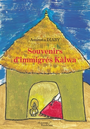 Aminata Diaby - Souvenirs d'immigrés Kàlwa.