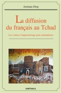Aminata Diop - La diffusion du français au Tchad - Les centres d'apprentissage pour arabophones.
