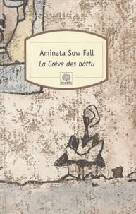 Aminata Sow Fall - La Grève des bàttu - Ou Les Déchets humains.