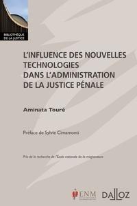 Aminata Touré - L'influence des nouvelles technologies dans l'administration de la justice pénale.