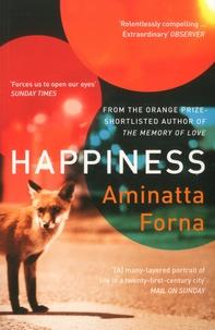 Aminatta Forna - Happiness.