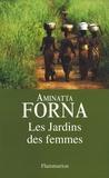 Aminatta Forna - Les jardins des femmes.