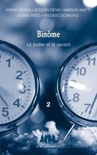 Amine Adjina et Solenn Denis - Binôme, le poète et le savant - Tome 2.