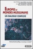Amine Ait-Chaalal et Sophie Bessis - Europes et mondes musulmans - Un dialogue complexe.