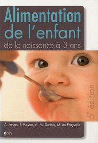 Amine Arsan et Françoise Mosser - Alimentation de l'enfant de la naissance à 3 ans.