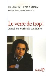 Amine Benyamina - Le verre de trop ! - Alcool : du plaisir à la souffrance.