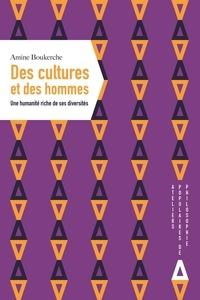 Amine Boukerche - Des cultures et des hommes - Une humanité riche de ses diversités.
