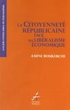 Amine Boukerche - La citoyenneté républicaine face au libéralisme économique.