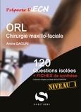 Amine Daouri - ORL Chirurgie maxillo-faciale - 120 questions isolées + fiches de synthèse.