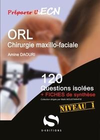 ORL Chirurgie maxillo-faciale- 120 questions isolées + fiches de synthèse - Amine Daouri pdf epub