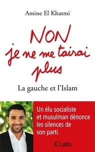 Amine El Khatmi - Non, je ne me tairai plus.