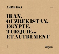 Amine Issa - Iran, Ouzbékistan, Egypte, Turquie... et autrement.