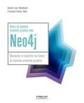 Amine Lies Benhenni et François-Xavier Bois - Bases de données orientées graphes avec Neo4j - Manipuler et exploiter vos bases de données orientées graphes.