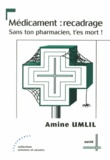 Amine Umlil - Médicament : recadrage - Sans ton pharmacien, t'es mort !.