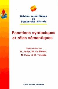 AMIOT/FLAUX - Fonctions syntaxiques et rôles sémantiques - [actes du colloque, Université Ouest de TimiÒsoara, 15, 16 et 17 avril 1997.