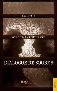 Amir Ali et Schoumane Zoubert - Dialogue de sourds.