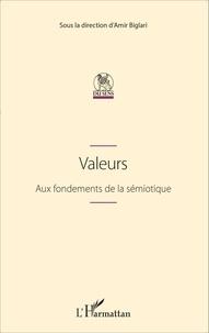 Amir Biglari - Valeurs - Aux fondements de la sémiotique.