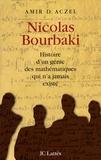 Amir D. Aczel - Nicolas Bourbaki - Histoire d'un génie des mathématiques qui n'a jamais existé.