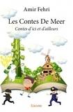 Amir Fehri - Les contes de Meer - Contes d'ici et d'ailleurs.