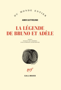 Amir Gutfreund - La légende de Bruno et Adèle.