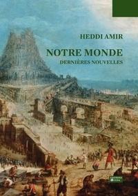 Amir Heddi - Notre Monde - Dernières Nouvelles.