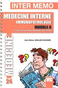 Amir-Moïse Goulam-Houssen - Médecine interne immunopathologie module 8.