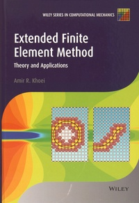 Amir R. Khoei - Extended Finite Element Method - Theory and Applications.