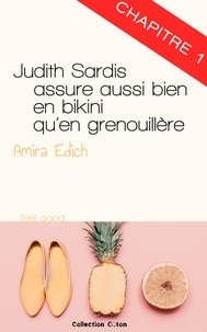 Amira Edich - Judith Sardis assure aussi bien en bikini qu'en grenouillère - chapitre 1.