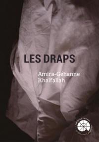 Amira-Géhanne Khalfallah - Les Draps.