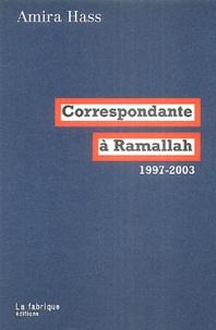 Amira Hass - Correspondante à Ramallah - Articles pour Haaretz 1997-2003.