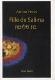 Amira Hess - Fille de Salima - Edition bilingue français-hébreu.