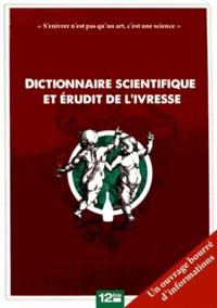 Amiral de Kerguelen et Xavier Trannoy - Dictionnaire scientifique et érudit de l'ivresse.