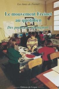 Amis de Freinet - Le Mouvement Freinet au quotidien : des praticiens témoignent.
