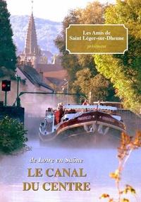 Amis de Saint-Léger-sur-Dheune - De Loire en Saône - Le canal du Centre.